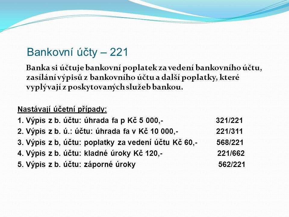 b) převod peněz z běžného účtu do pokladny 1. Ppd - převod peněz z B.