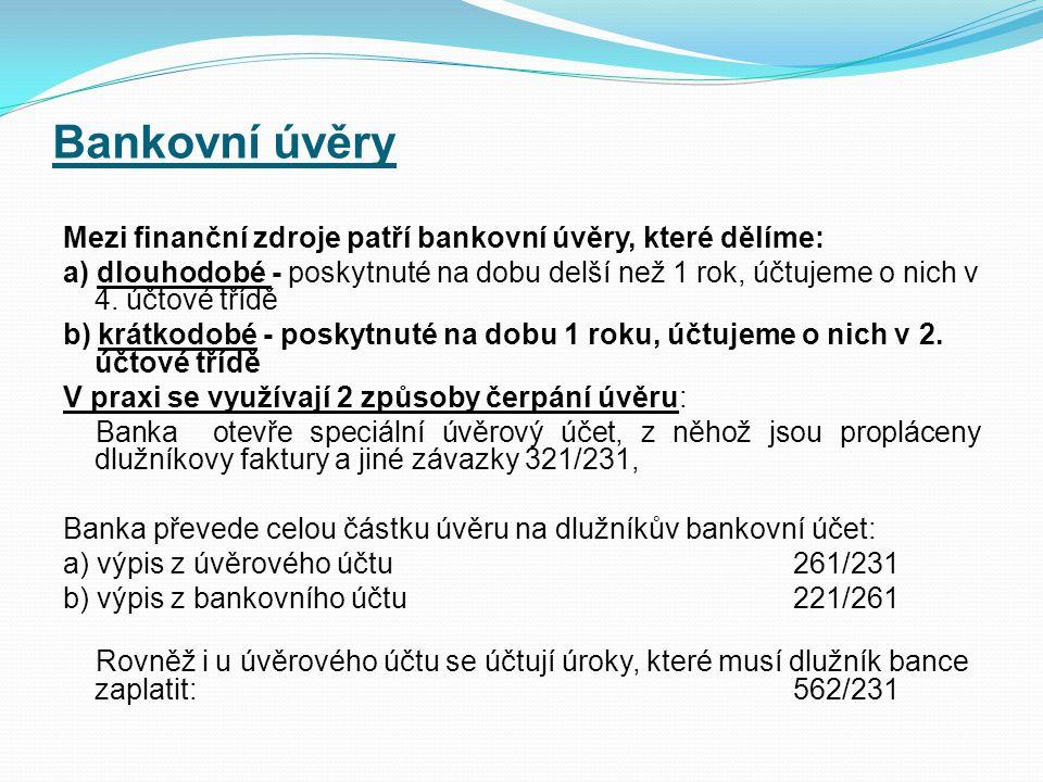 Bankovní účty – 221 Banka si účtuje bankovní poplatek za vedení bankovního účtu, zasílání výpisů z bankovního účtu a další poplatky, které vyplývají z poskytovaných služeb bankou.