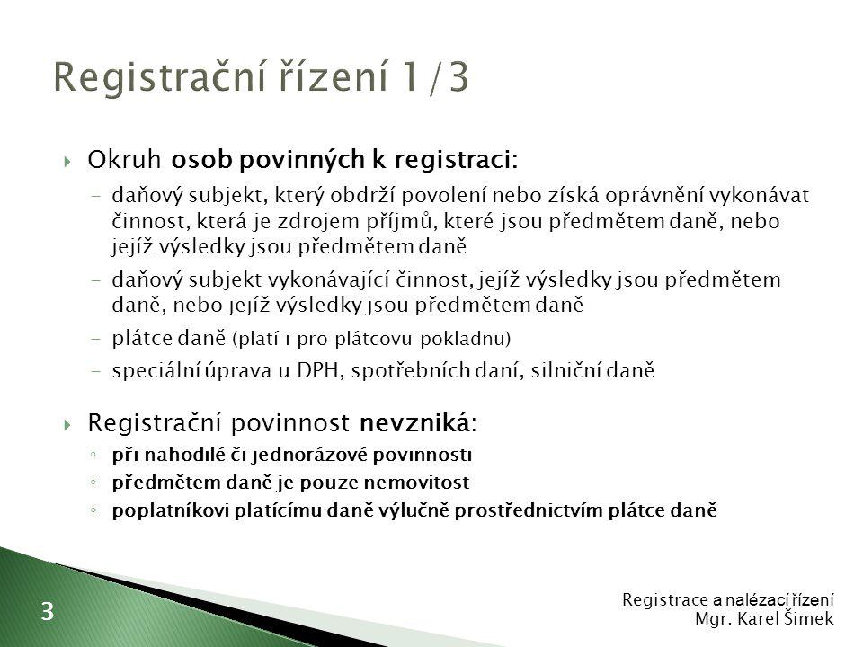  Povinnost podat přihlášku k registraci do 30 dnů (v případě plátce daně do 15 dnů).