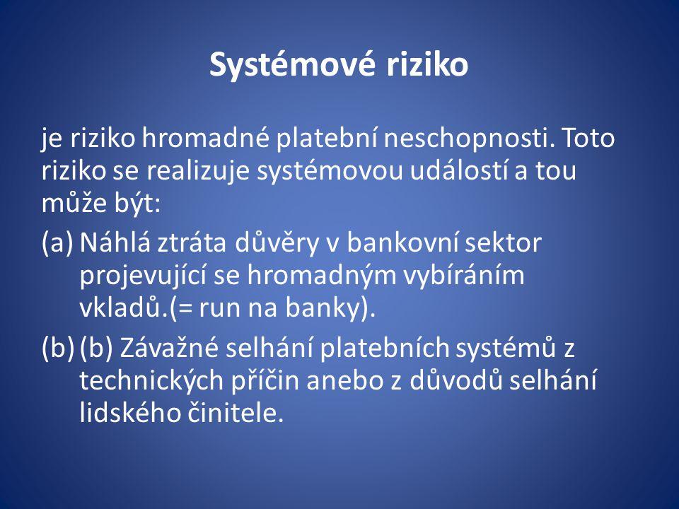Systémové riziko je riziko hromadné platební neschopnosti.
