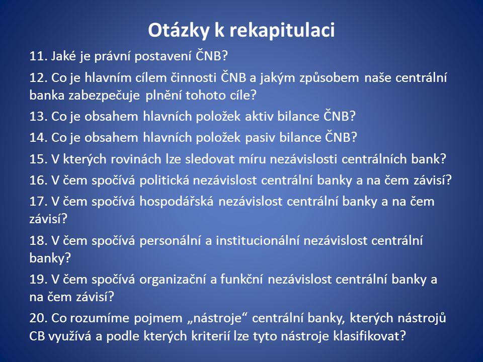 Otázky k rekapitulaci 11. Jaké je právní postavení ČNB.