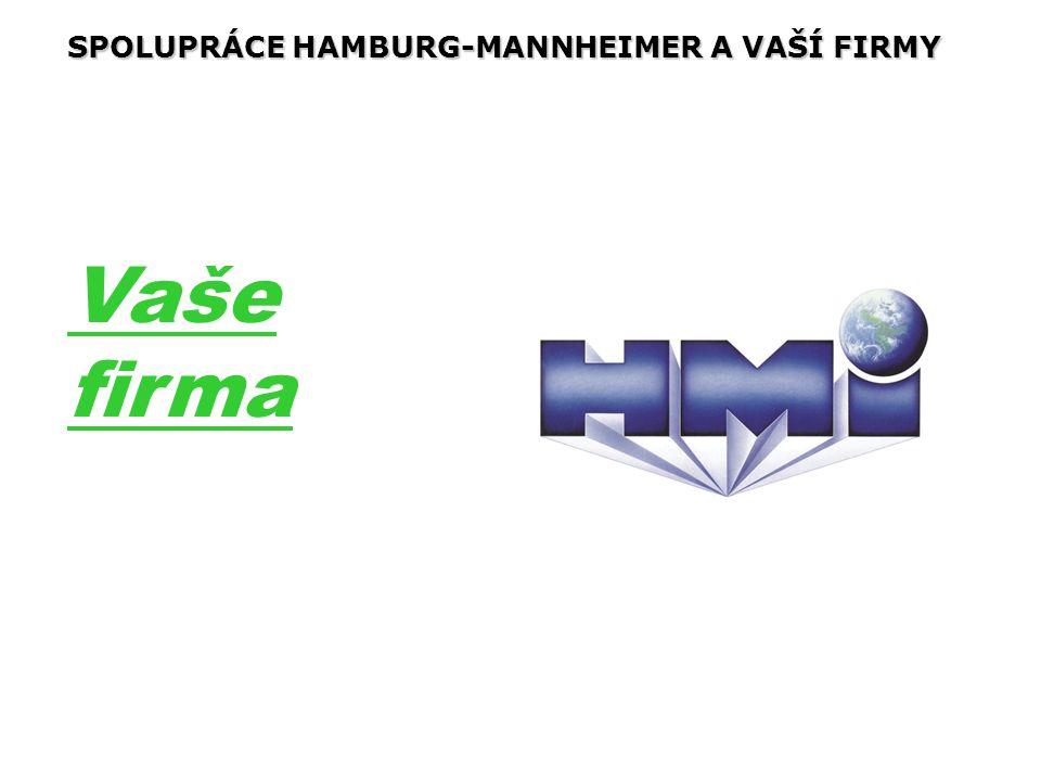 SPOLUPRÁCE HAMBURG-MANNHEIMER A VAŠÍ FIRMY Vaše firma