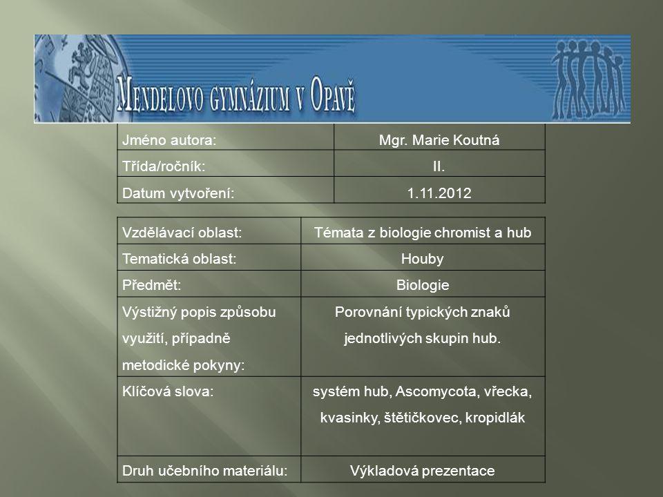 Jméno autora:Mgr.Marie Koutná Třída/ročník:II.
