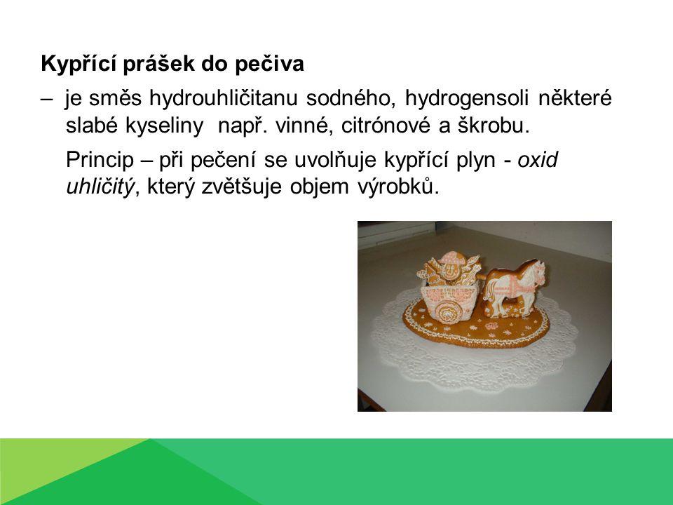 Kypřící prášek do pečiva – je směs hydrouhličitanu sodného, hydrogensoli některé slabé kyseliny např. vinné, citrónové a škrobu. Princip – při pečení