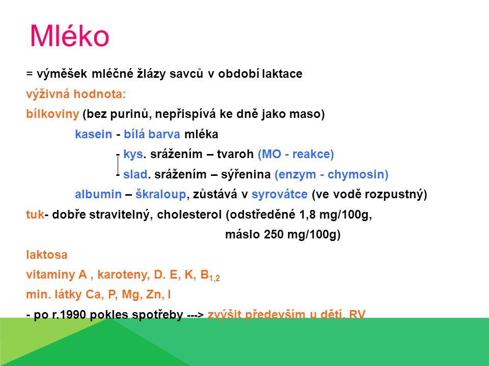 - obsahuje mikroorganismy: - užitné: mléčného kvašení – jogurty, acidofilní mléka alkoholového kvašení – kefír - škodlivé – zhoršují kvalitu - choroboplodné Mlékárenská úprava mléka: po nadojení ---> cedí, chladí ---> tepelně ošetřuje (pasteruje, steriluje) ---> homogenizace.