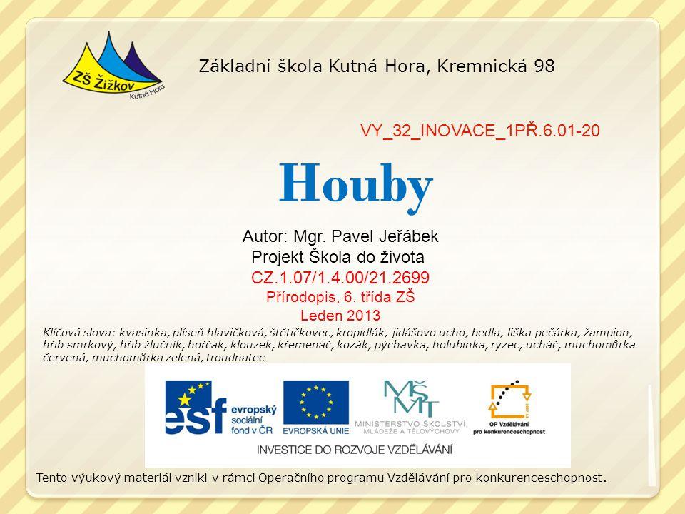 Houby VY_32_INOVACE_1PŘ.6.01-20 Autor: Mgr.