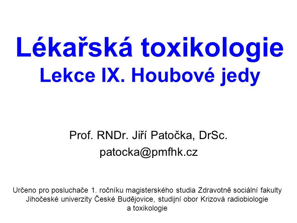 Lékařská toxikologie Lekce IX.Houbové jedy Prof. RNDr.