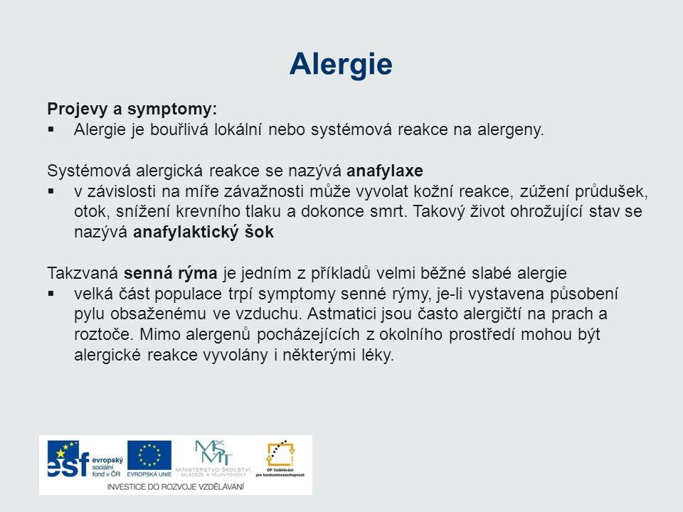 Projevy a symptomy: AAlergie je bouřlivá lokální nebo systémová reakce na alergeny. Systémová alergická reakce se nazývá anafylaxe vv závislosti n