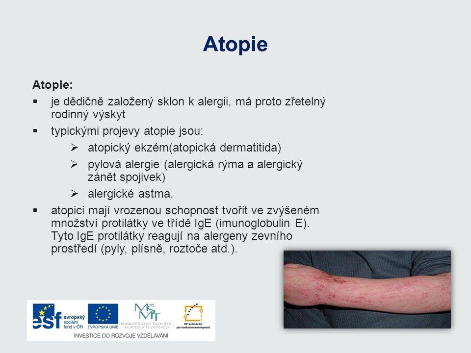 Atopie Atopie: jje dědičně založený sklon k alergii, má proto zřetelný rodinný výskyt ttypickými projevy atopie jsou: aatopický ekzém(atopická d