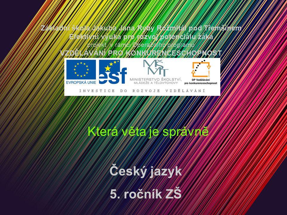 Která věta je správně 5.ročník ZŠ Použitý software: držitel licence - ZŠ J.