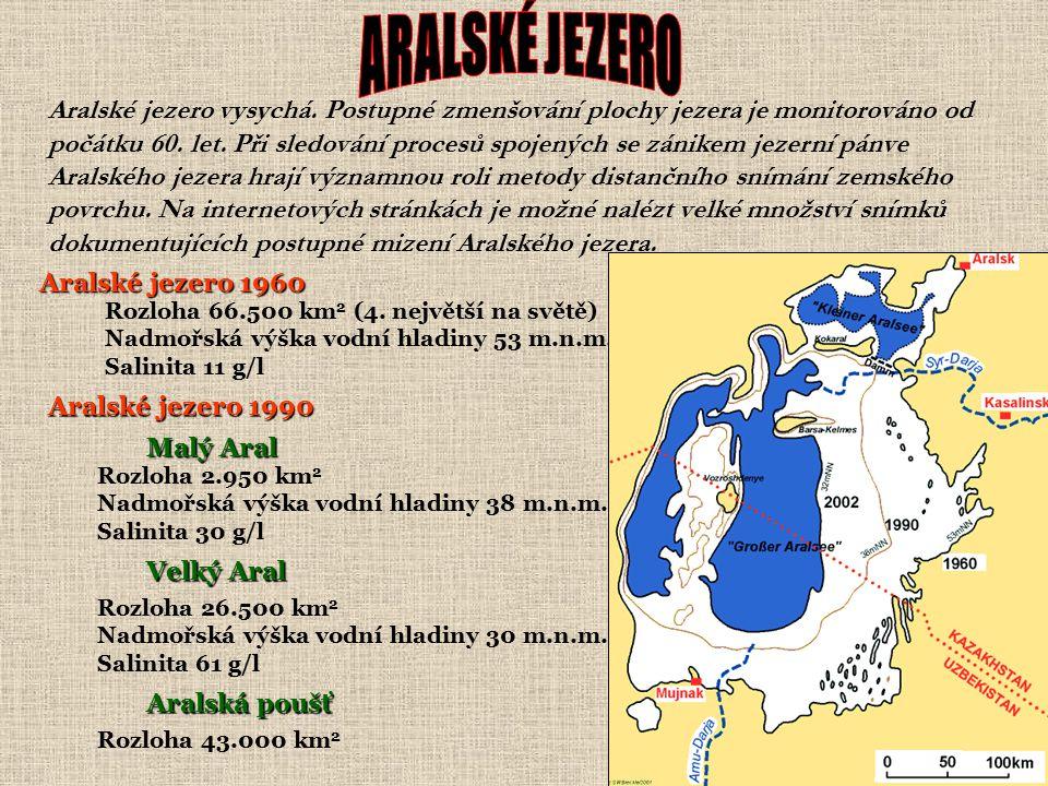 Aralské jezero vysychá.Postupné zmenšování plochy jezera je monitorováno od počátku 60.