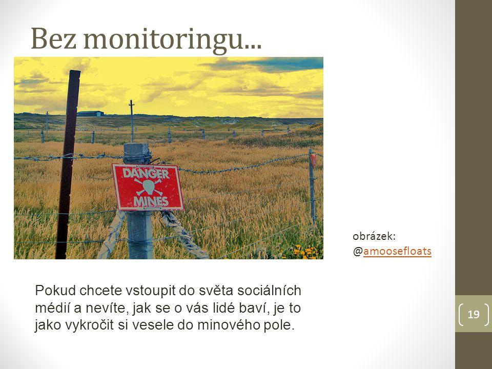 19 Bez monitoringu...