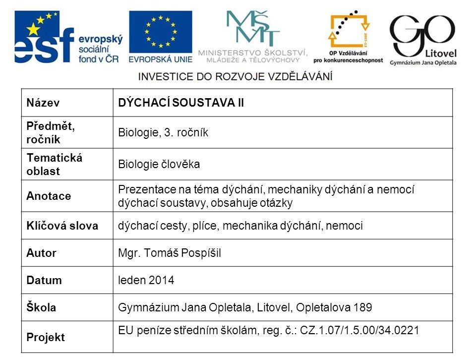 NázevDÝCHACÍ SOUSTAVA II Předmět, ročník Biologie, 3.