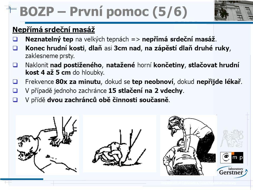 Department of Cybernetics, Czech Technical University BOZP – První pomoc (6/6) Další poznámky / dodatky  Při úrazu el.