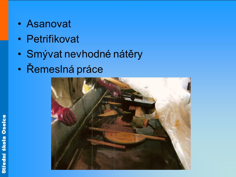 Střední škola Oselce Asanovat Petrifikovat Smývat nevhodné nátěry Řemeslná práce