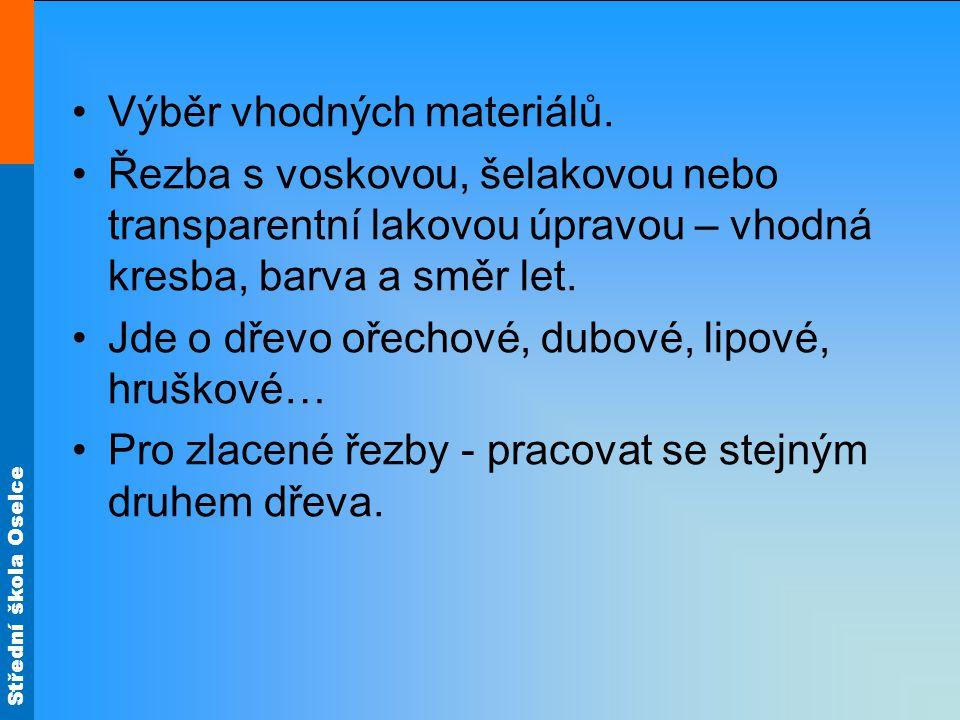 Střední škola Oselce Výběr vhodných materiálů.