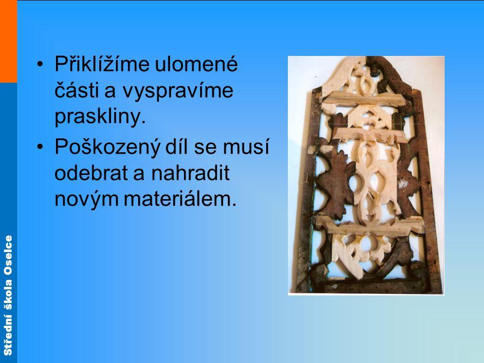 Střední škola Oselce Přiklížíme ulomené části a vyspravíme praskliny.