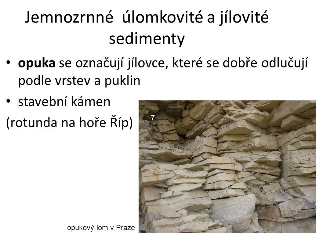 Jemnozrnné úlomkovité a jílovité sedimenty opuka se označují jílovce, které se dobře odlučují podle vrstev a puklin stavební kámen (rotunda na hoře Říp) opukový lom v Praze 7