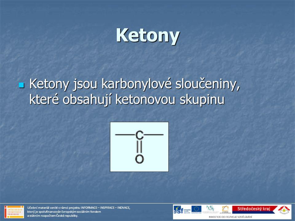 Ketony Ketony jsou karbonylové sloučeniny, které obsahují ketonovou skupinu Ketony jsou karbonylové sloučeniny, které obsahují ketonovou skupinu Učebn