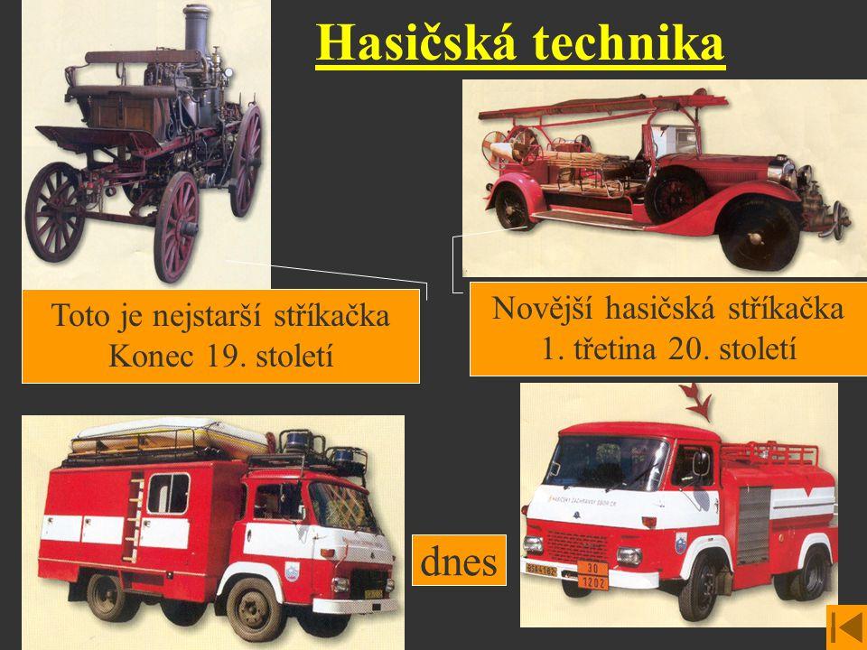 Hasičská technika Toto je nejstarší stříkačka Konec 19. století Novější hasičská stříkačka 1. třetina 20. století dnes
