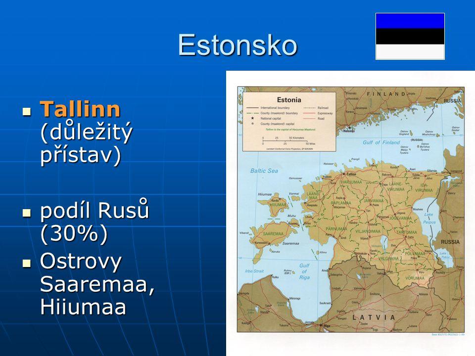 Estonsko Tallinn (důležitý přístav) Tallinn (důležitý přístav) podíl Rusů (30%) podíl Rusů (30%) Ostrovy Saaremaa, Hiiumaa Ostrovy Saaremaa, Hiiumaa