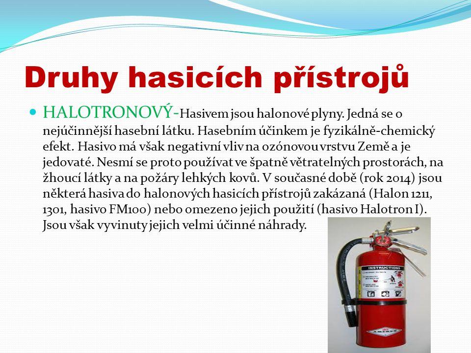Druhy hasicích přístrojů HALOTRONOVÝ- Hasivem jsou halonové plyny.