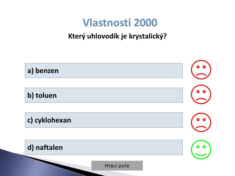 Hrací pole Vlastnosti 2000 Který uhlovodík je krystalický.