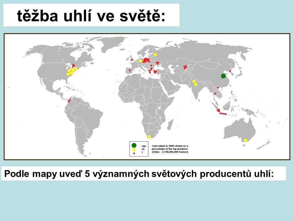 těžba uhlí ve světě: Podle mapy uveď 5 významných světových producentů uhlí: