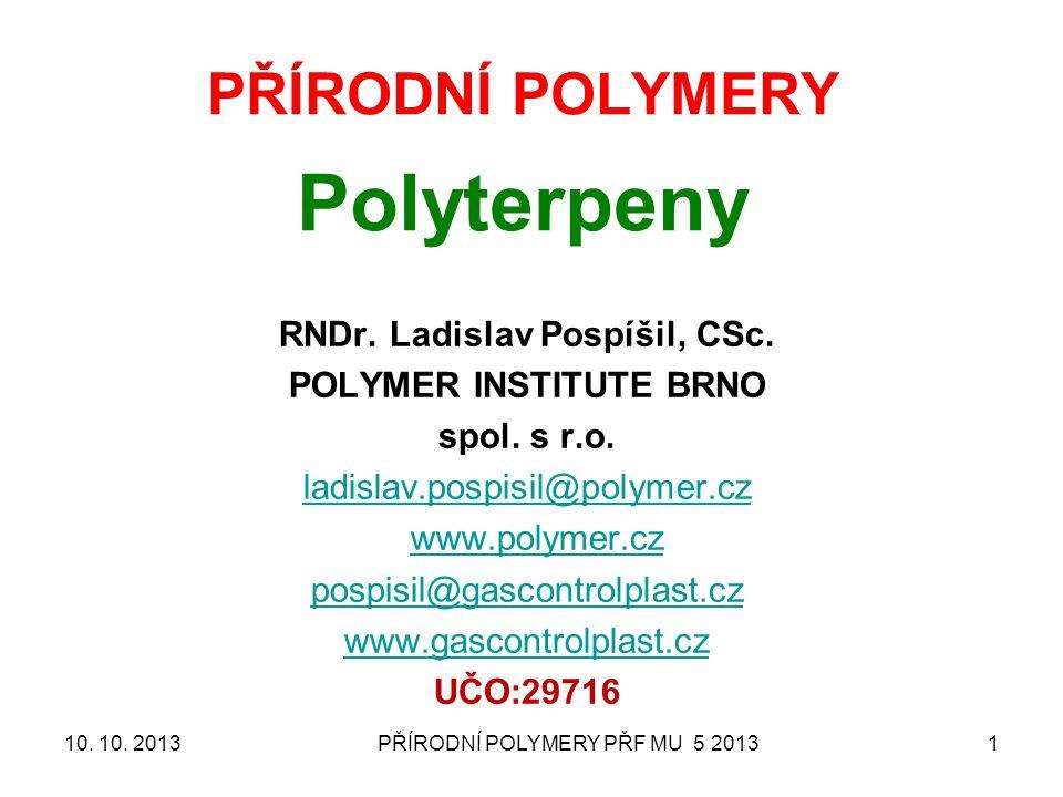 PŘÍRODNÍ POLYMERY PŘF MU 5 20131 PŘÍRODNÍ POLYMERY Polyterpeny RNDr.