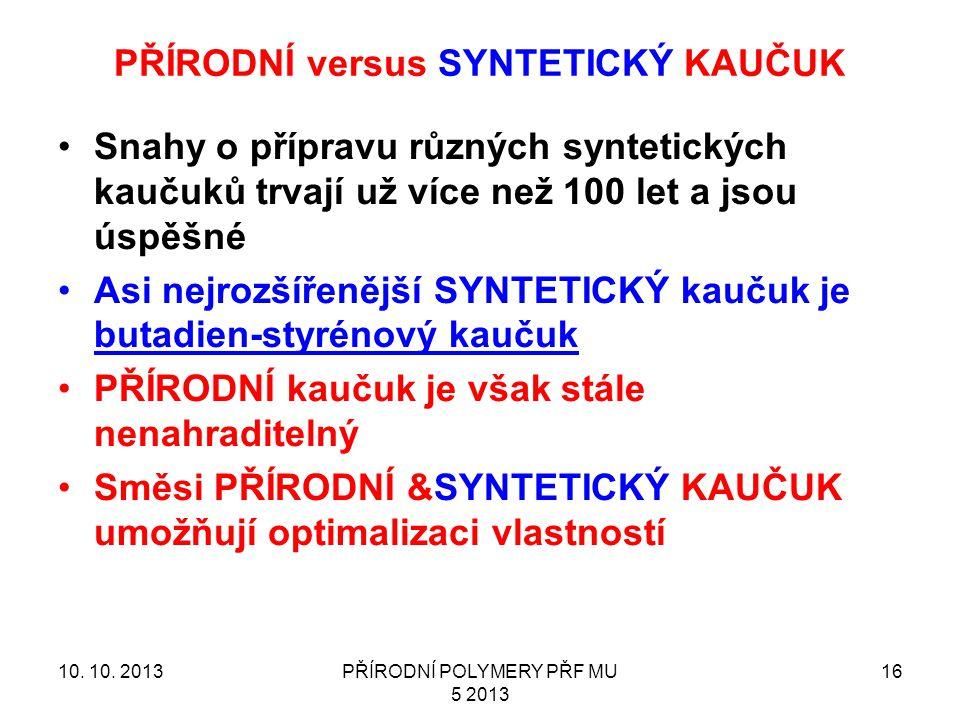 butadien-styrénový kaučuk 10. 10. 2013PŘÍRODNÍ POLYMERY PŘF MU 5 2013 17