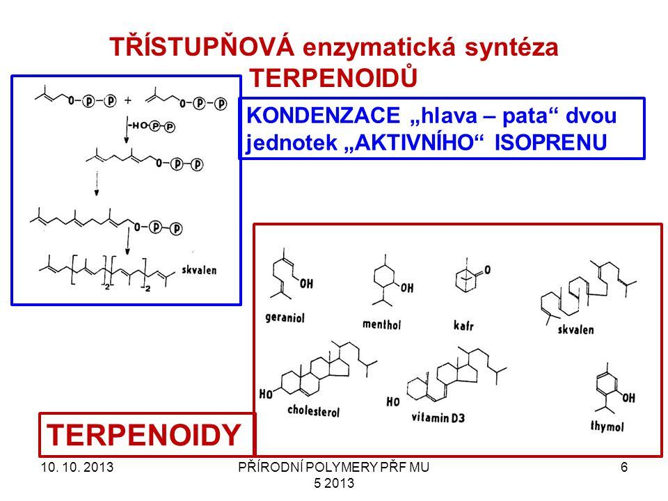 TŘÍSTUPŇOVÁ enzymatická syntéza TERPENOIDŮ 10.10.