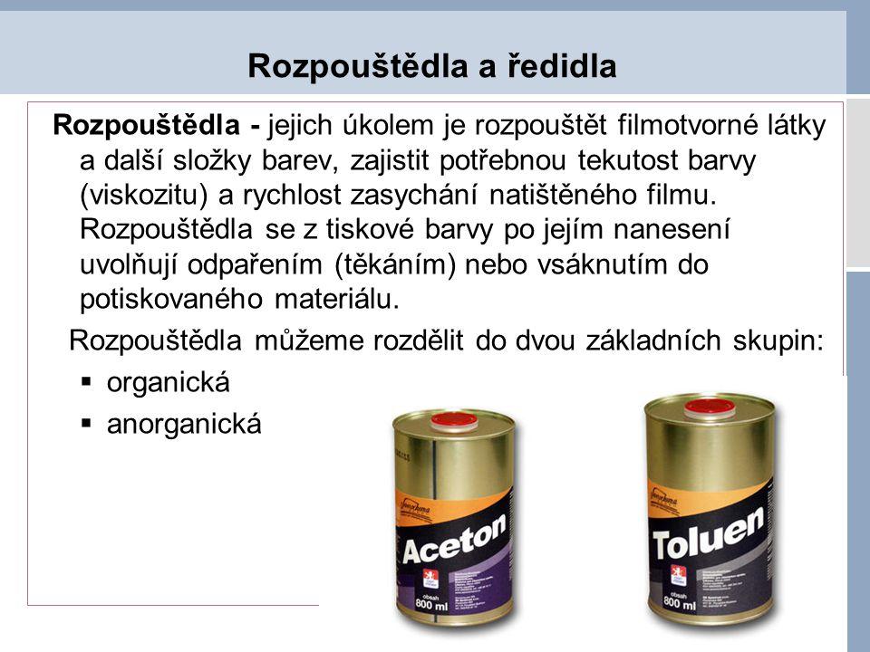 Rozpouštědla a ředidla Rozpouštědla - jejich úkolem je rozpouštět filmotvorné látky a další složky barev, zajistit potřebnou tekutost barvy (viskozitu