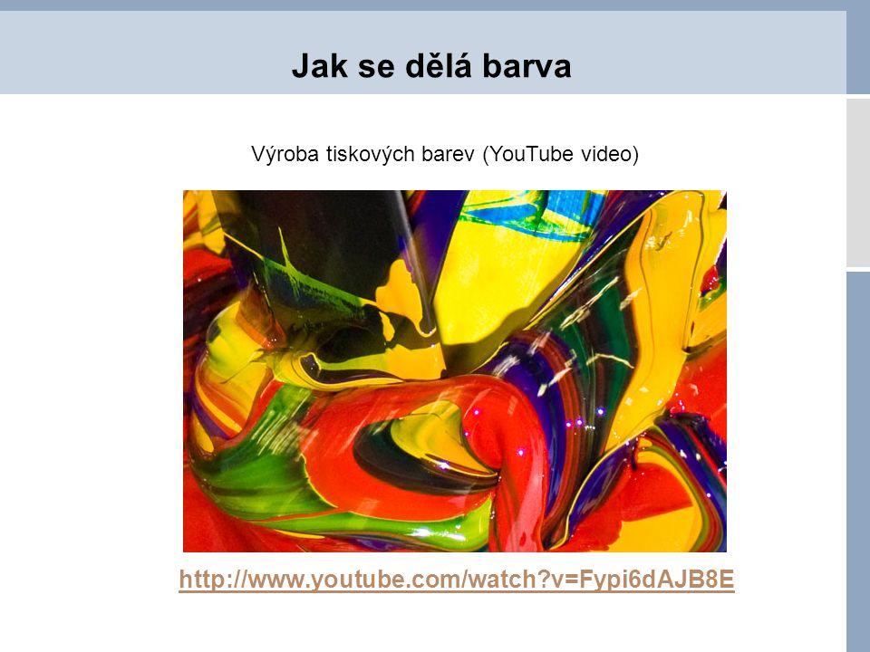 Jak se dělá barva http://www.youtube.com/watch?v=Fypi6dAJB8E Výroba tiskových barev (YouTube video)