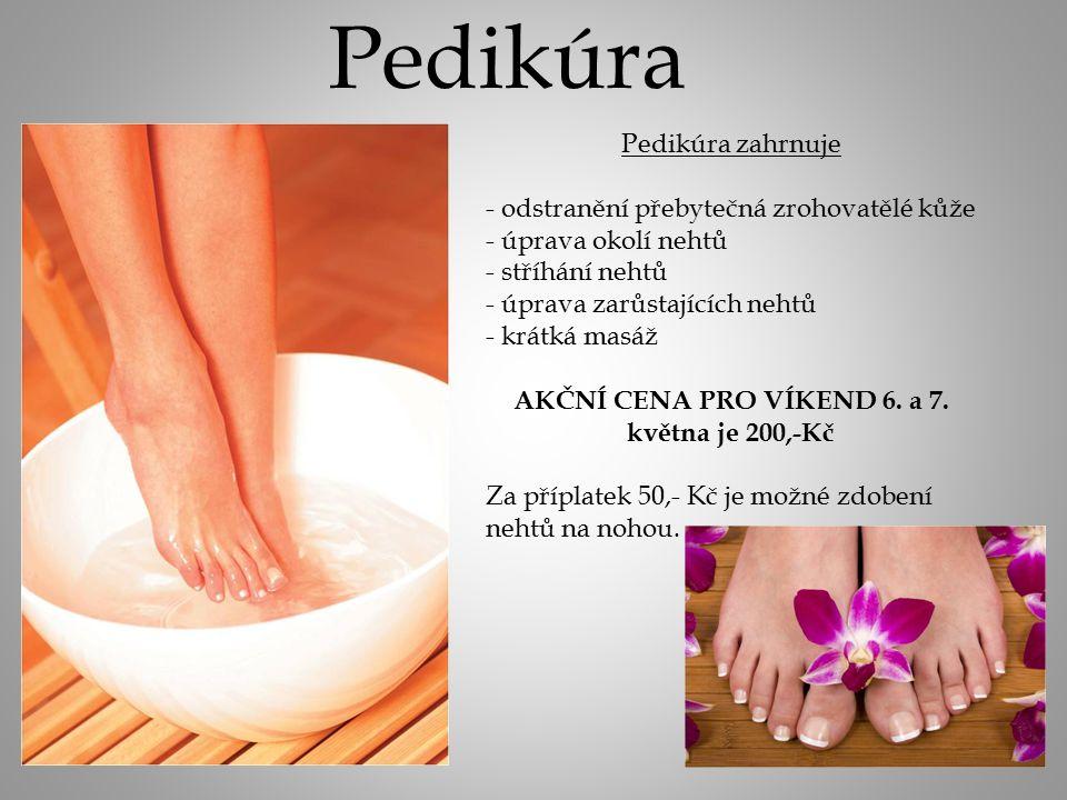 Pedikúra Pedikúra zahrnuje - odstranění přebytečná zrohovatělé kůže - úprava okolí nehtů - stříhání nehtů - úprava zarůstajících nehtů - krátká masáž AKČNÍ CENA PRO VÍKEND 6.