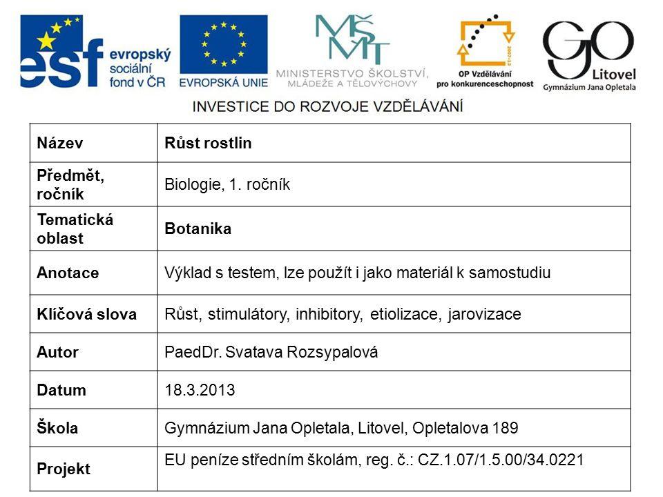 NázevRůst rostlin Předmět, ročník Biologie, 1. ročník Tematická oblast Botanika AnotaceVýklad s testem, lze použít i jako materiál k samostudiu Klíčov