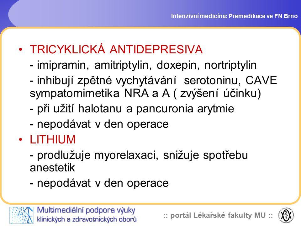 :: portál Lékařské fakulty MU :: Intenzivní medicína: Premedikace ve FN Brno TRICYKLICKÁ ANTIDEPRESIVA - imipramin, amitriptylin, doxepin, nortriptyli
