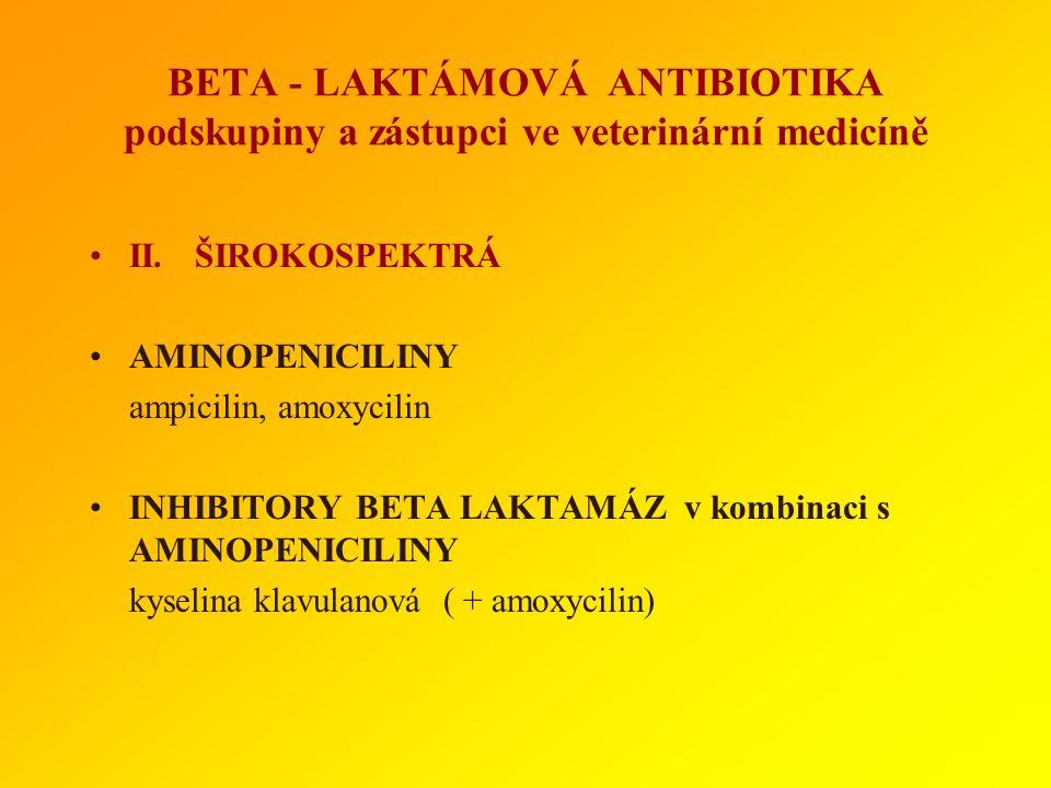 BETA - LAKTÁMOVÁ ANTIBIOTIKA podskupiny a zástupci ve veterinární medicíně I.ÚZKOSPEKTRÁ BENZYLPENICILINY (včetně jejich solí a esterů) benzylpenicili