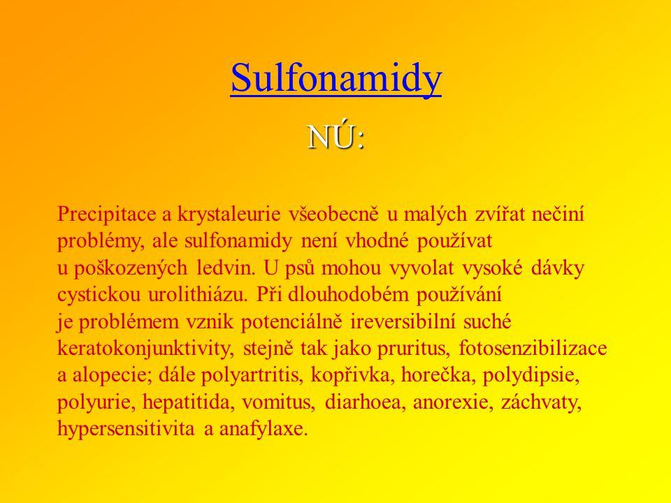 SULFONAMIDY podskupiny a zástupci ve veterinární medicíně SULFONAMIDY KLASICKÉSULFONAMIDY KLASICKÉ sulfadimidin, sulfadiazin, sulfametoxazol, sulfafur