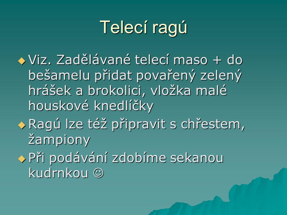 Karlovarská telecí kýta  Pečená telecí kýta  ( telecí kýta k.ú.