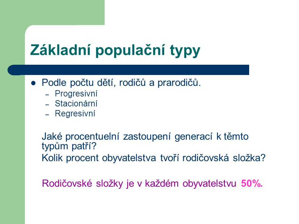 Základní populační typy Podle počtu dětí, rodičů a prarodičů.