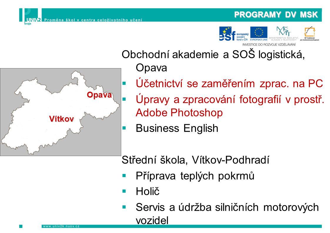PROGRAMY DV MSK Obchodní akademie a SOŠ logistická, Opava  Účetnictví se zaměřením zprac.
