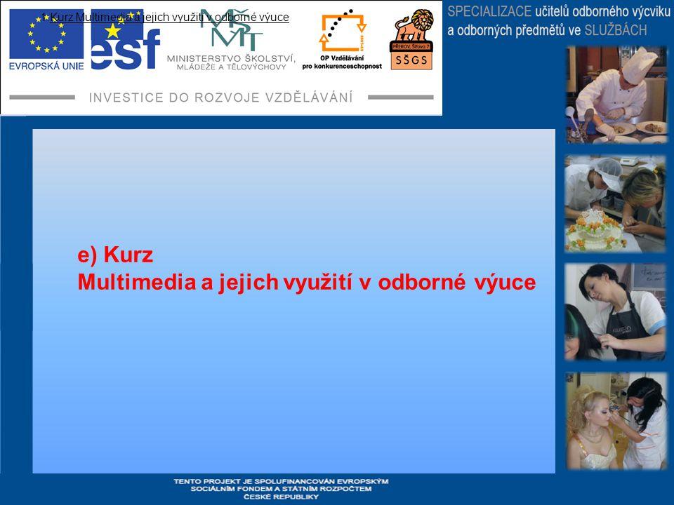 1.Kurz Multimedia a jejich využití v odborné výuce e) Kurz Multimedia a jejich využití v odborné výuce