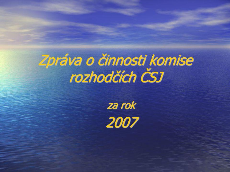 Zpráva o činnosti komise rozhodčích ČSJ za rok 2007