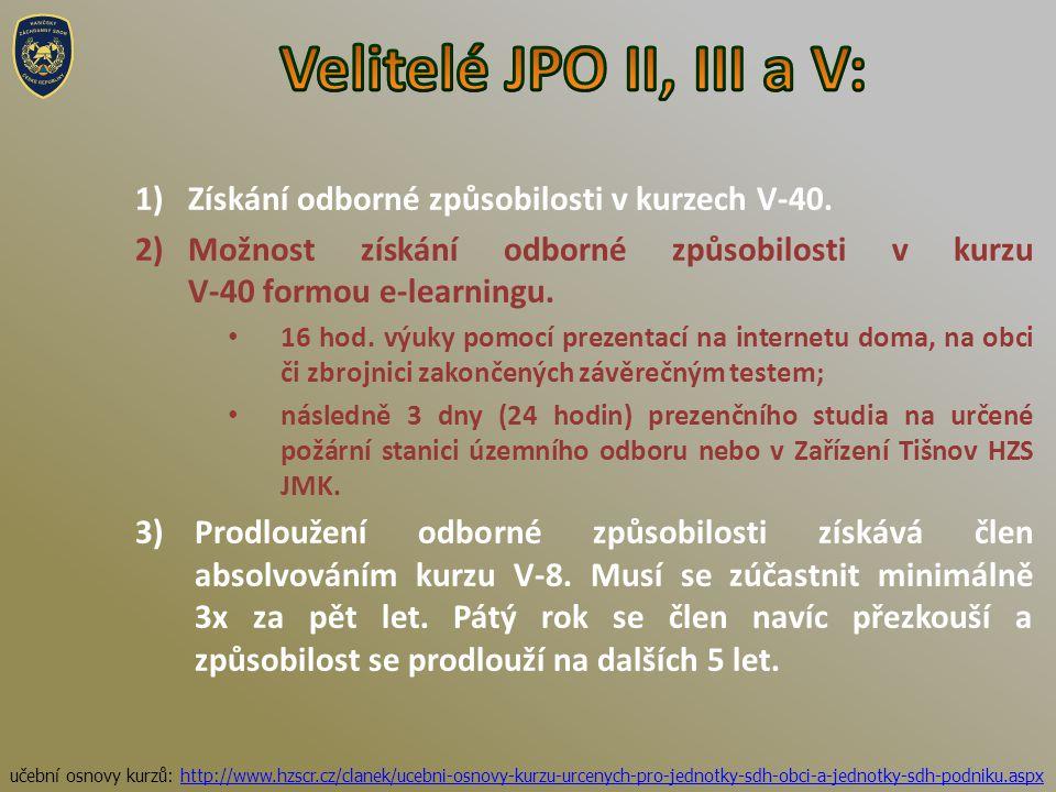1)Získání odborné způsobilosti v kurzech V-40.