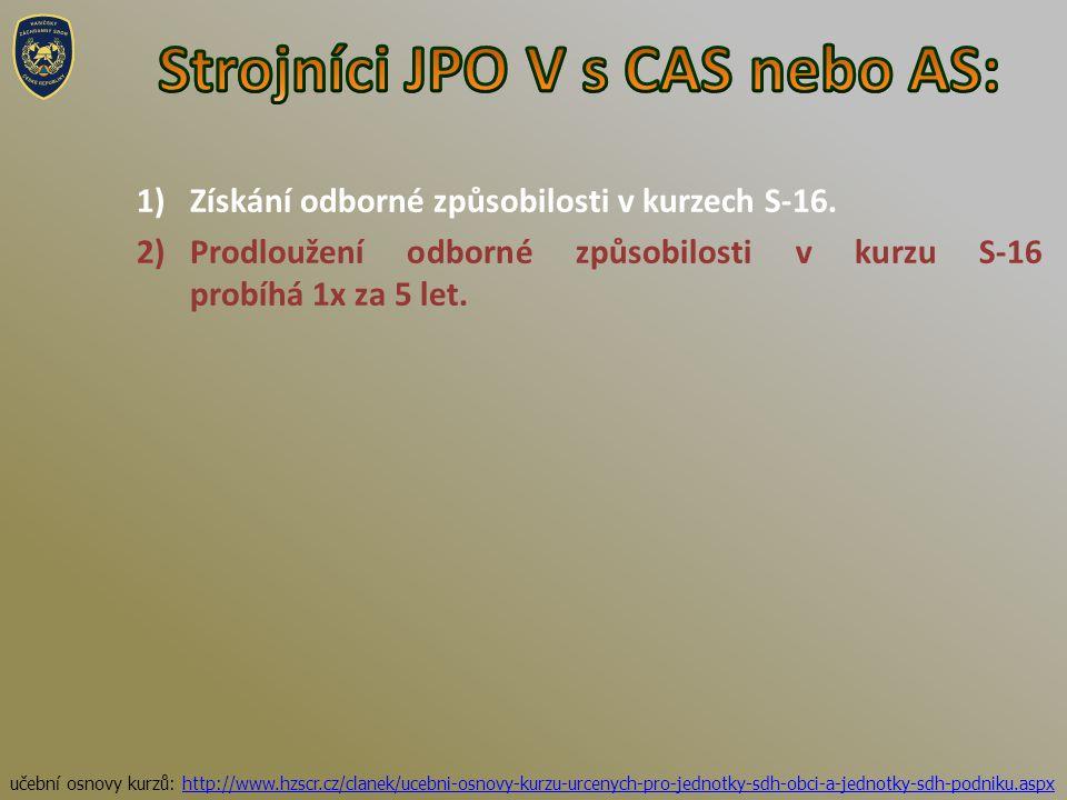 1)Získání odborné způsobilosti v kurzech S-16.