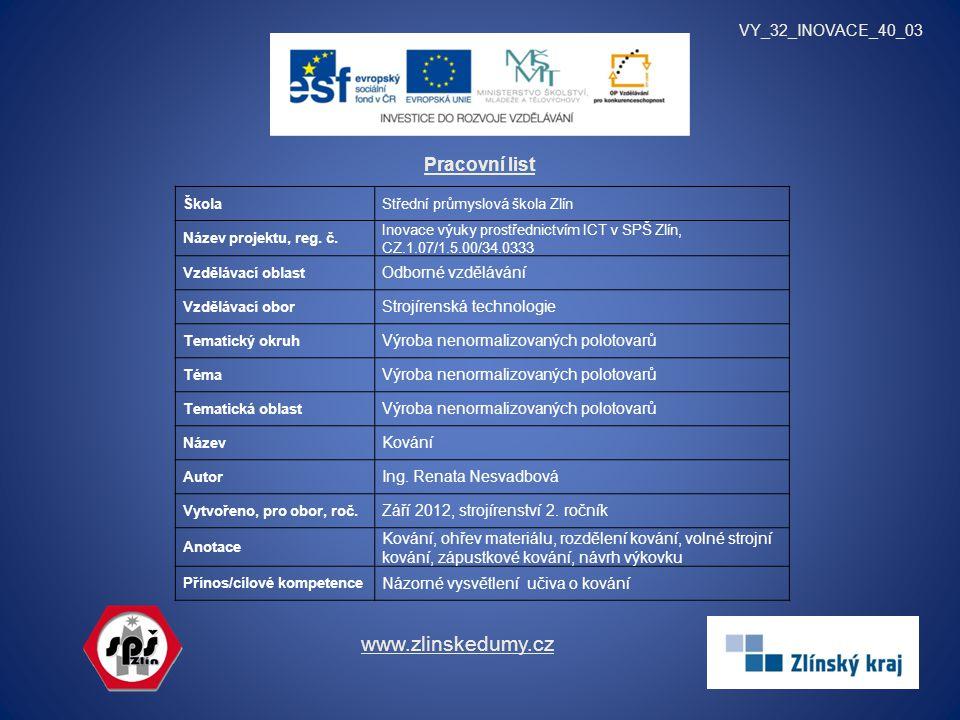 Pracovní list VY_32_INOVACE_40_03 www.zlinskedumy.cz ŠkolaStřední průmyslová škola Zlín Název projektu, reg.
