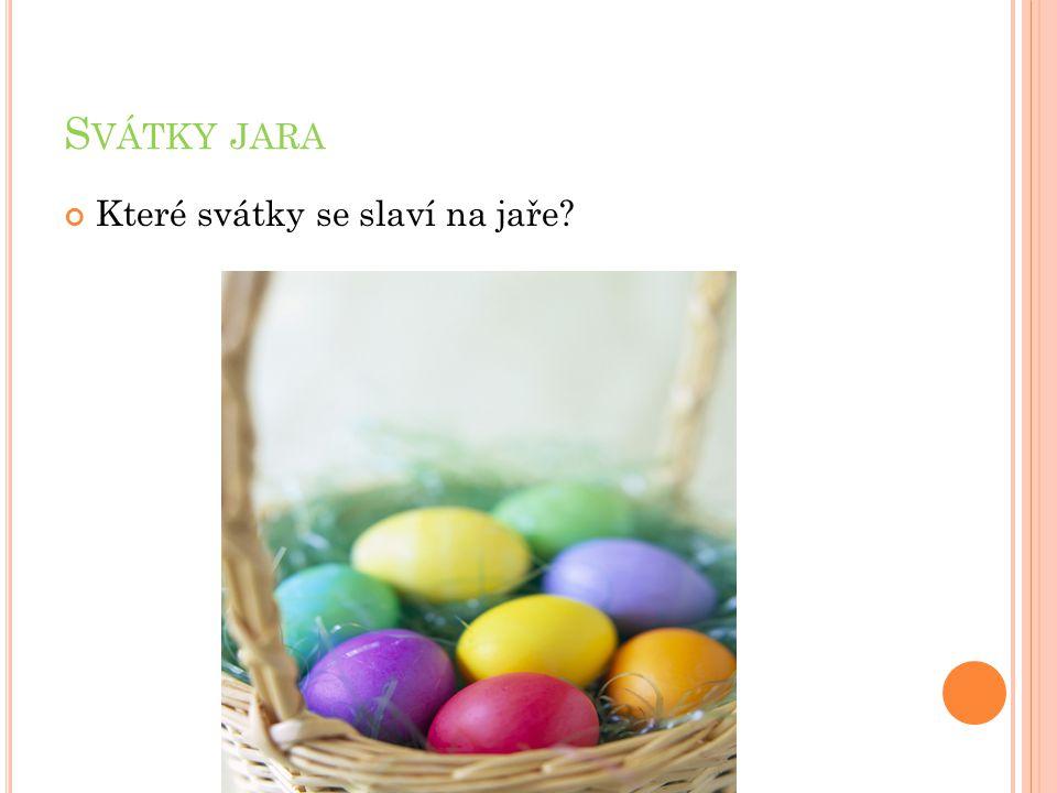 S VÁTKY JARA Které svátky se slaví na jaře?