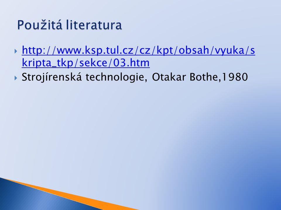  http://www.ksp.tul.cz/cz/kpt/obsah/vyuka/s kripta_tkp/sekce/03.htm http://www.ksp.tul.cz/cz/kpt/obsah/vyuka/s kripta_tkp/sekce/03.htm  Strojírenská