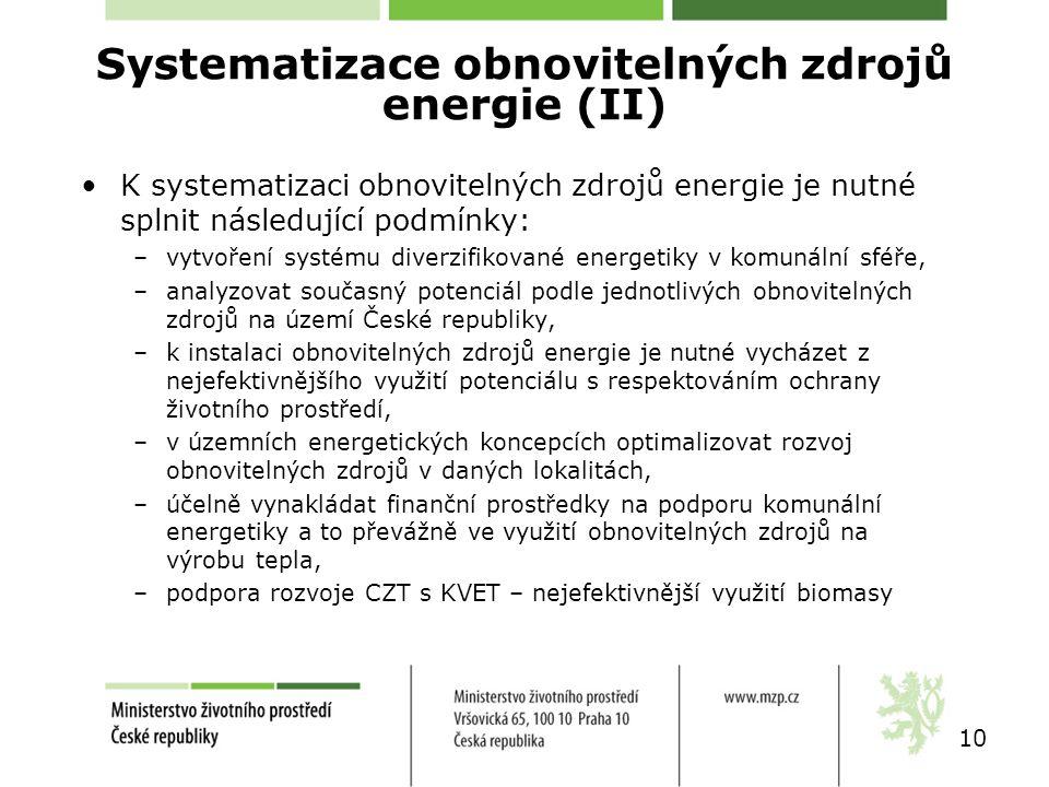 K systematizaci obnovitelných zdrojů energie je nutné splnit následující podmínky: –vytvoření systému diverzifikované energetiky v komunální sféře, –a