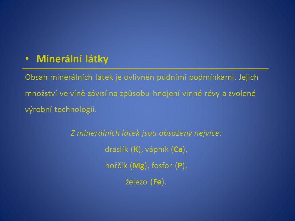 Minerální látky Obsah minerálních látek je ovlivněn půdními podmínkami. Jejich množství ve víně závisí na způsobu hnojení vinné révy a zvolené výrobní